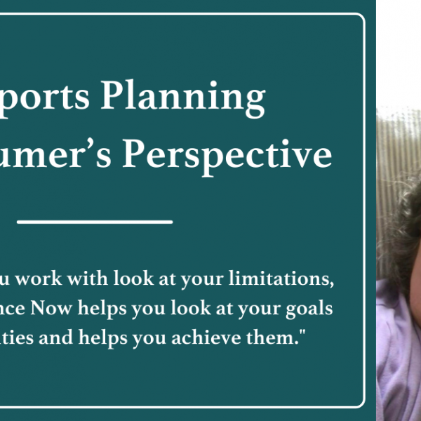 Supports Planning, a Consumer's Perspective