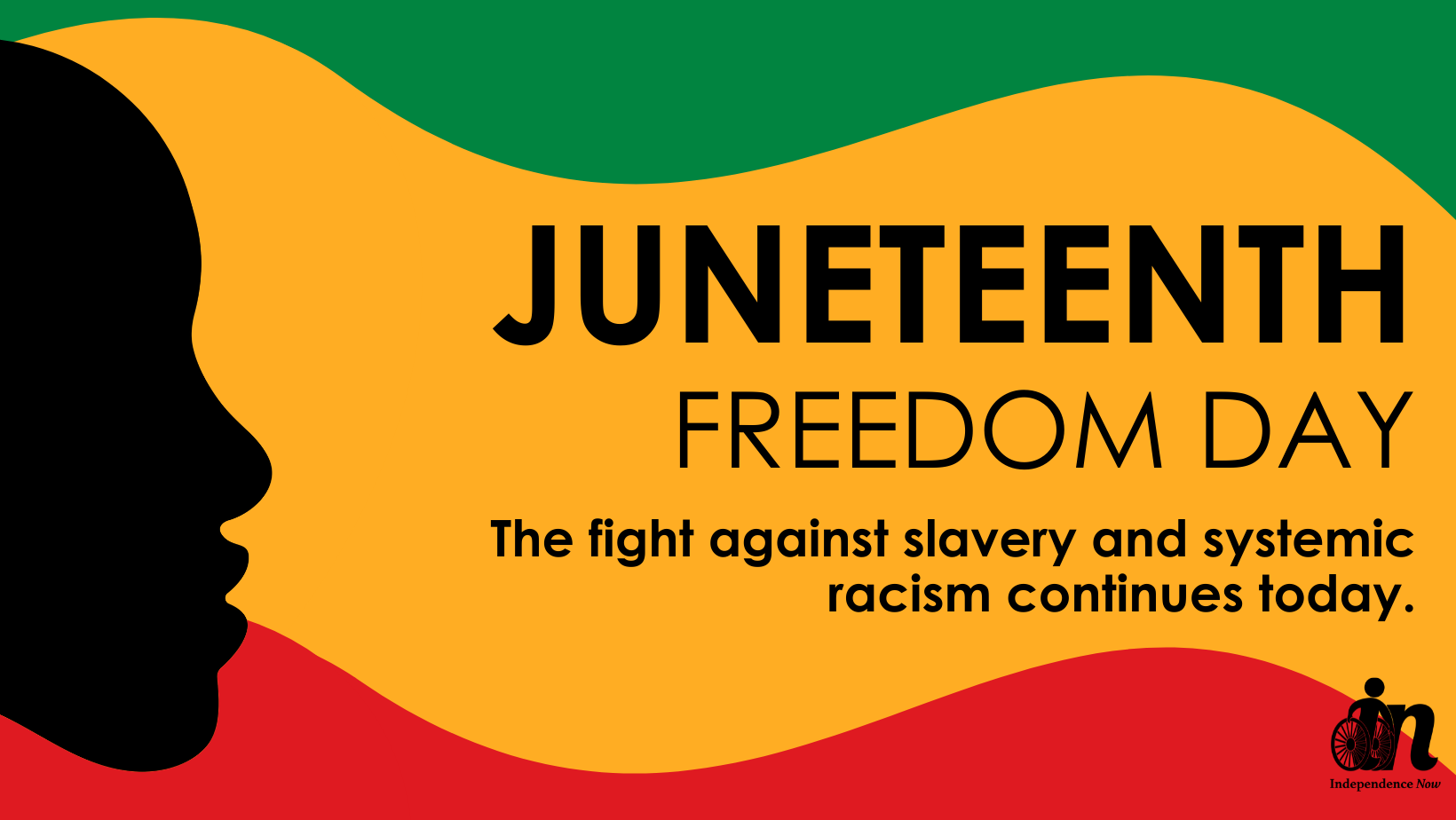 """red, gree, yellow, and black graphic that says """"Juneteenth. Freedom Day. The fight against slavery and systemic racism continues today."""""""