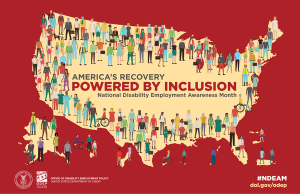 """Graphic with illustration of United States filled with a diverse group of people and text that says, """"AMERICA'S RECOVERY POWERED BY INCLUSIONNational Disability Employment Awareness Month."""""""